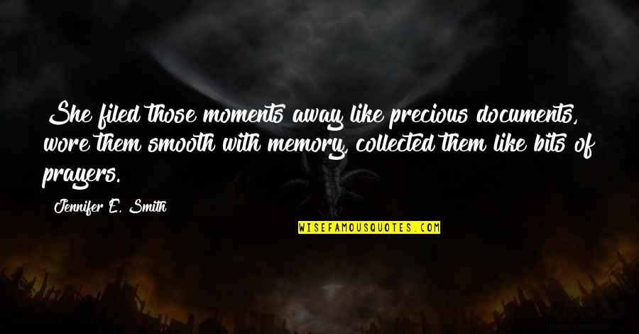 Moments And Memories Quotes By Jennifer E. Smith: She filed those moments away like precious documents,