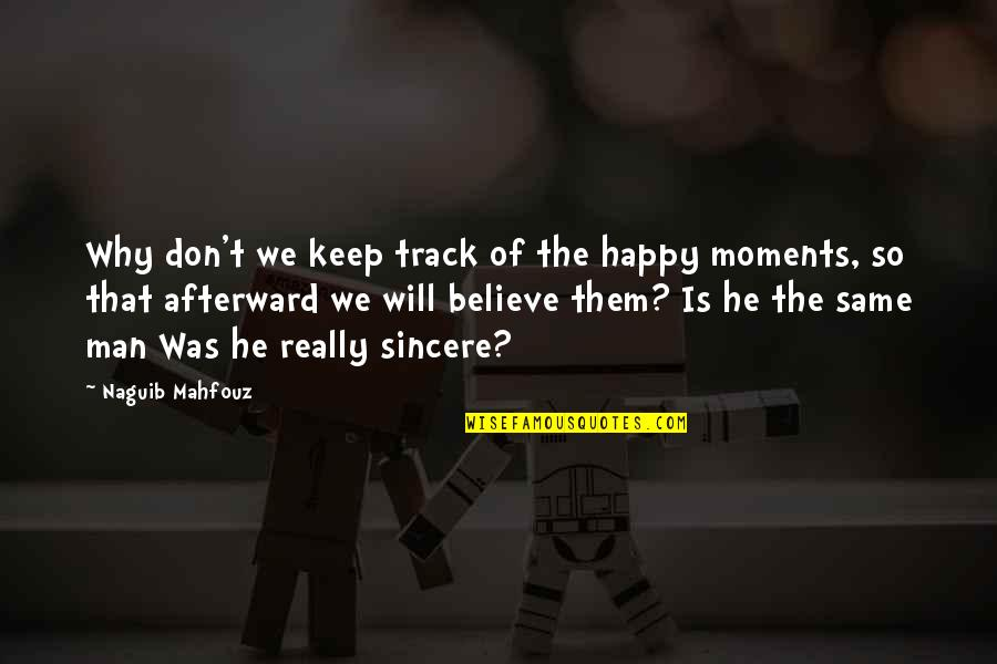 Moments And Memories Quotes By Naguib Mahfouz: Why don't we keep track of the happy