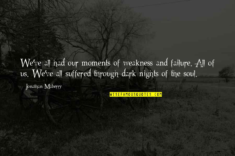 Moments Of Weakness Quotes By Jonathan Maberry: We've all had our moments of weakness and