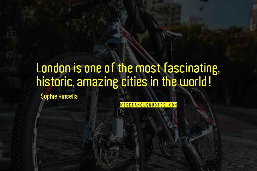 Moments Of Weakness Quotes By Sophie Kinsella: London is one of the most fascinating, historic,