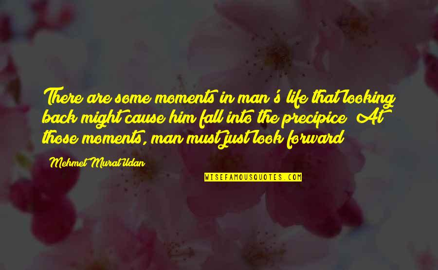 Moments With Him Quotes By Mehmet Murat Ildan: There are some moments in man's life that