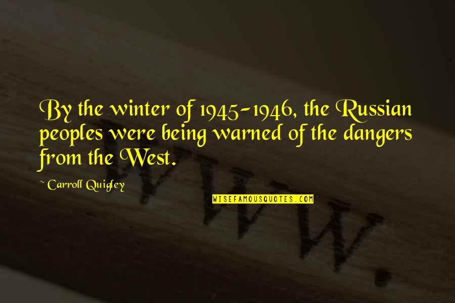 Mommy And Baby Quotes By Carroll Quigley: By the winter of 1945-1946, the Russian peoples