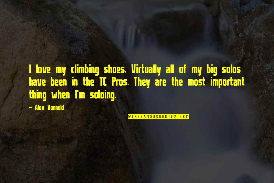 Mommy Kisses Quotes By Alex Honnold: I love my climbing shoes. Virtually all of