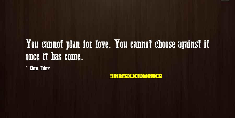 Momo Stock Quotes By Chris Fabry: You cannot plan for love. You cannot choose