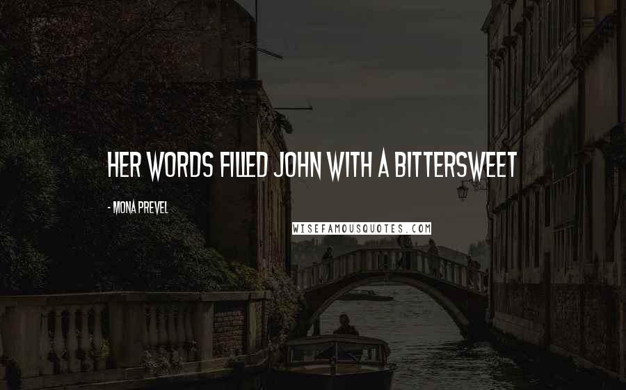 Mona Prevel quotes: her words filled John with a bittersweet