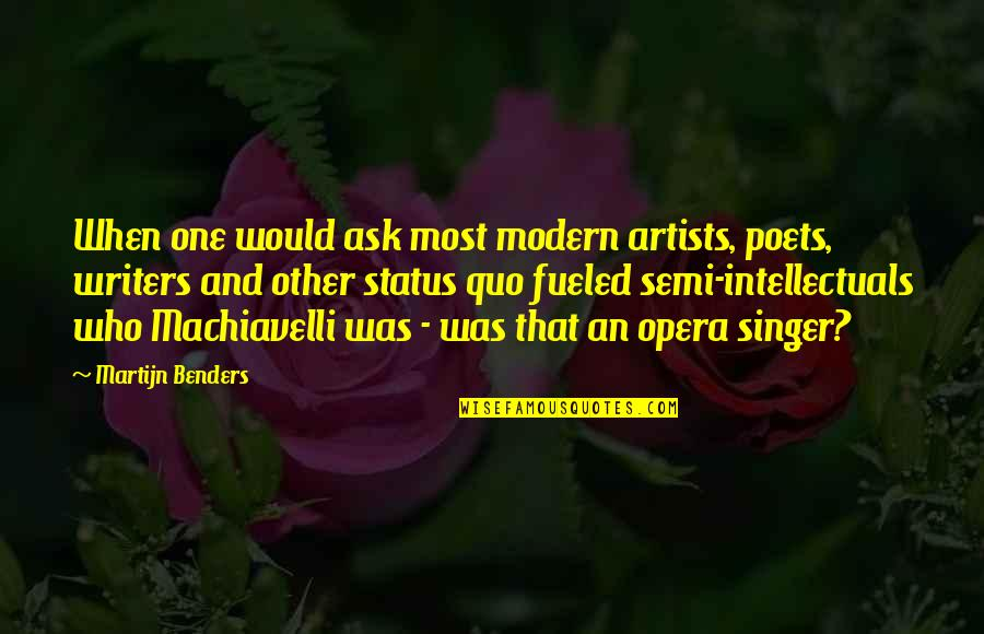 Monday Morning Blah Quotes By Martijn Benders: When one would ask most modern artists, poets,
