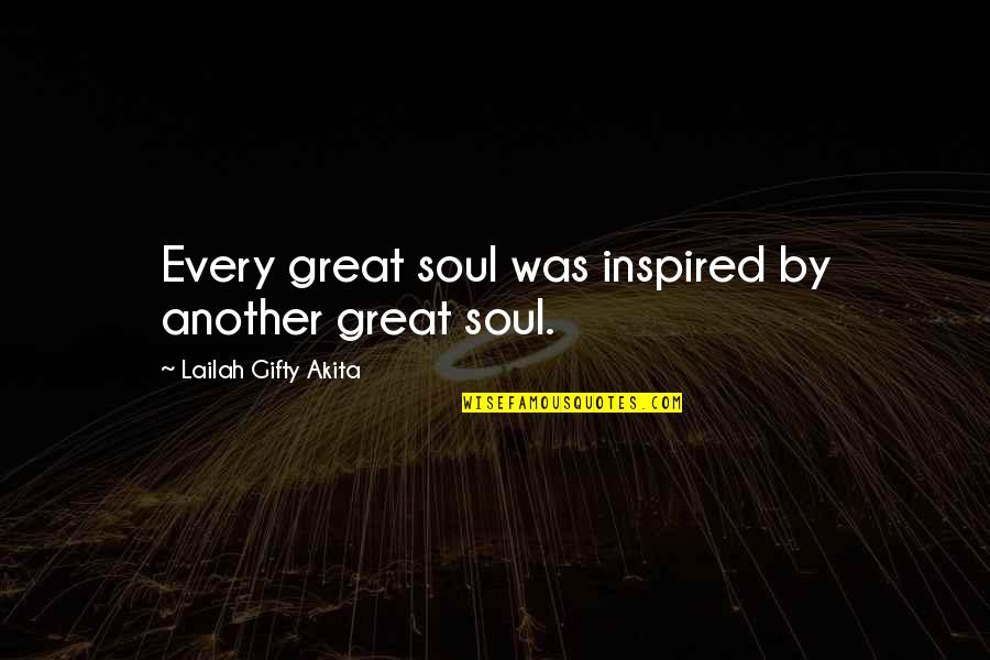 Monday Morning Funny Quotes By Lailah Gifty Akita: Every great soul was inspired by another great