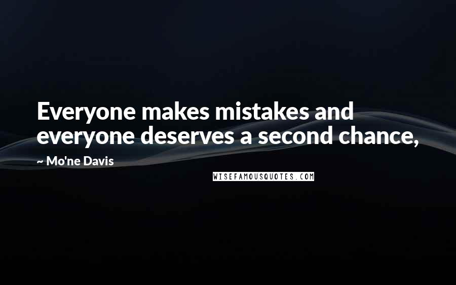 Mo'ne Davis quotes: Everyone makes mistakes and everyone deserves a second chance,