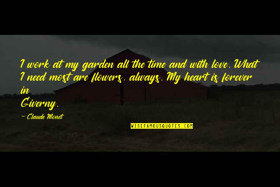 Monet's Garden Quotes By Claude Monet: I work at my garden all the time
