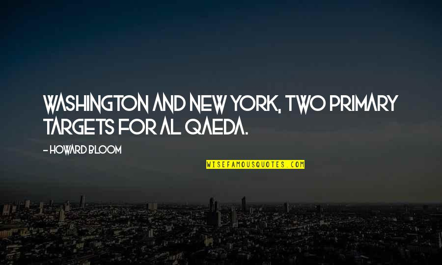 Money Ben Franklin Quotes By Howard Bloom: Washington and New York, two primary targets for
