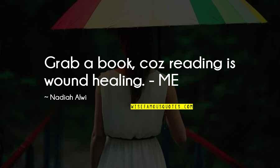 Money Ben Franklin Quotes By Nadiah Alwi: Grab a book, coz reading is wound healing.