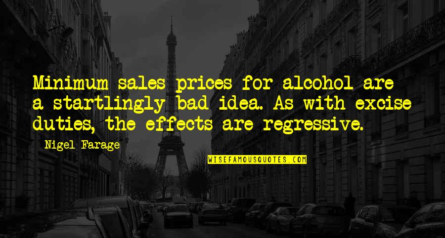 Money Ben Franklin Quotes By Nigel Farage: Minimum sales prices for alcohol are a startlingly
