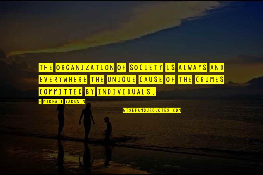 Money Clips Quotes By Mikhail Bakunin: The organization of society is always and everywhere
