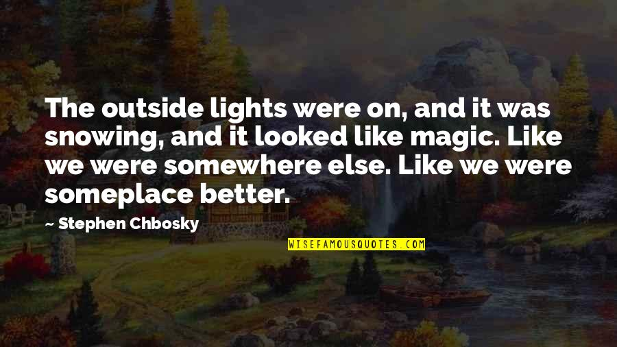 Money Clips Quotes By Stephen Chbosky: The outside lights were on, and it was