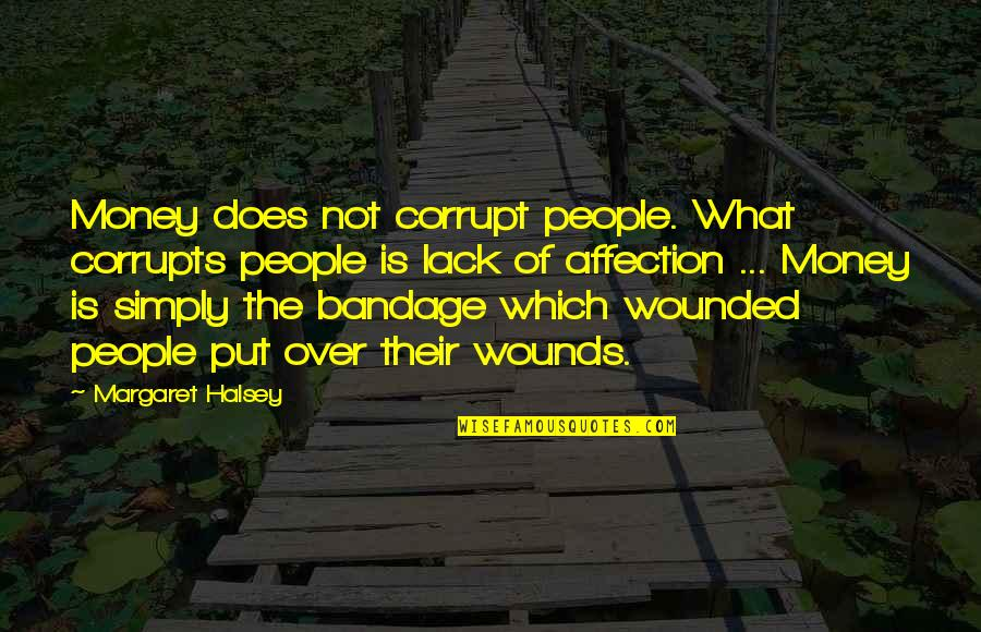 Money Corrupt Quotes By Margaret Halsey: Money does not corrupt people. What corrupts people