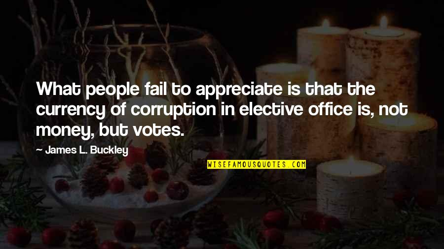 Money Corruption Quotes By James L. Buckley: What people fail to appreciate is that the