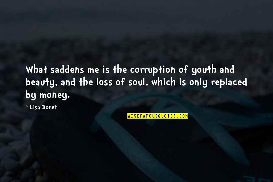 Money Corruption Quotes By Lisa Bonet: What saddens me is the corruption of youth