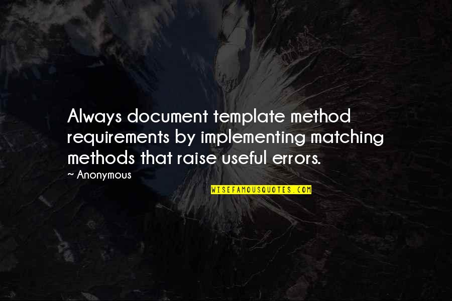 Money Gives Happiness Quotes By Anonymous: Always document template method requirements by implementing matching