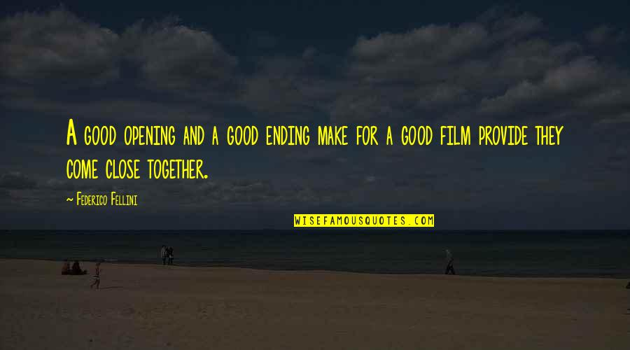 Money Gives Happiness Quotes By Federico Fellini: A good opening and a good ending make