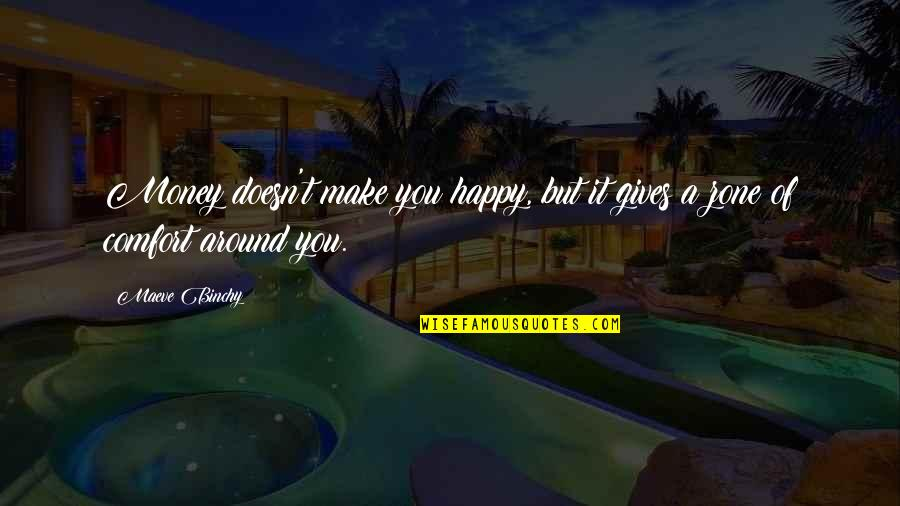 Money Gives Happiness Quotes By Maeve Binchy: Money doesn't make you happy, but it gives