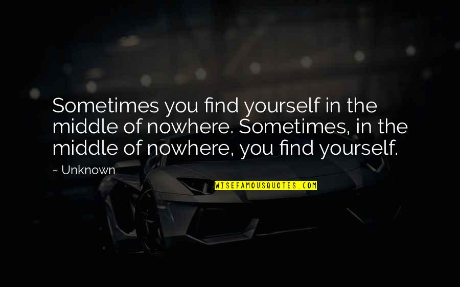 Money Gives Happiness Quotes By Unknown: Sometimes you find yourself in the middle of