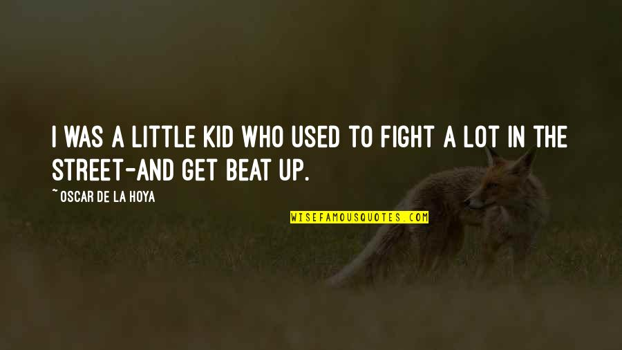 Money Is Not All That Matters In Life Quotes By Oscar De La Hoya: I was a little kid who used to