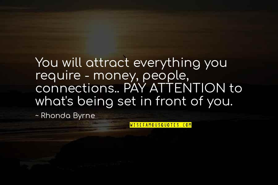Money Is Over Everything Quotes By Rhonda Byrne: You will attract everything you require - money,