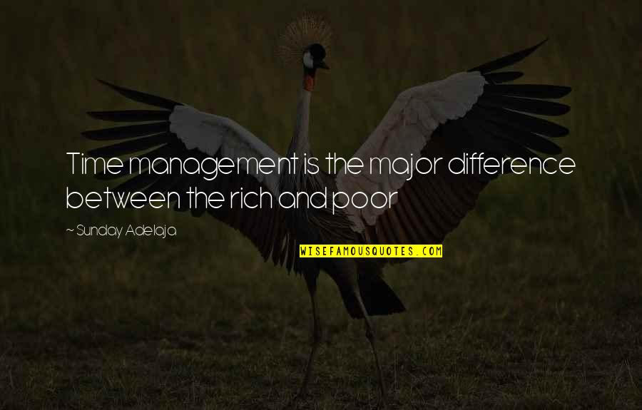 Money Life Quotes By Sunday Adelaja: Time management is the major difference between the