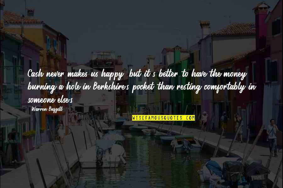 Money Makes Us Happy Quotes By Warren Buffett: Cash never makes us happy, but it's better