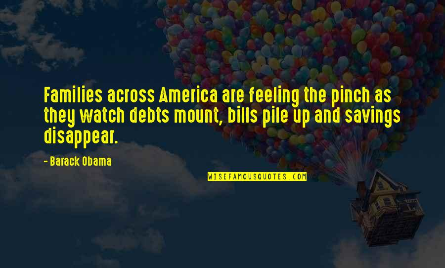 Money Savings Quotes By Barack Obama: Families across America are feeling the pinch as