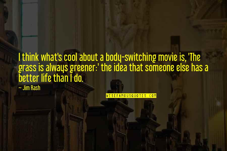 Money Savings Quotes By Jim Rash: I think what's cool about a body-switching movie