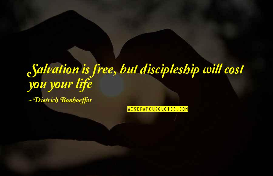 Mongodb Regex Quotes By Dietrich Bonhoeffer: Salvation is free, but discipleship will cost you
