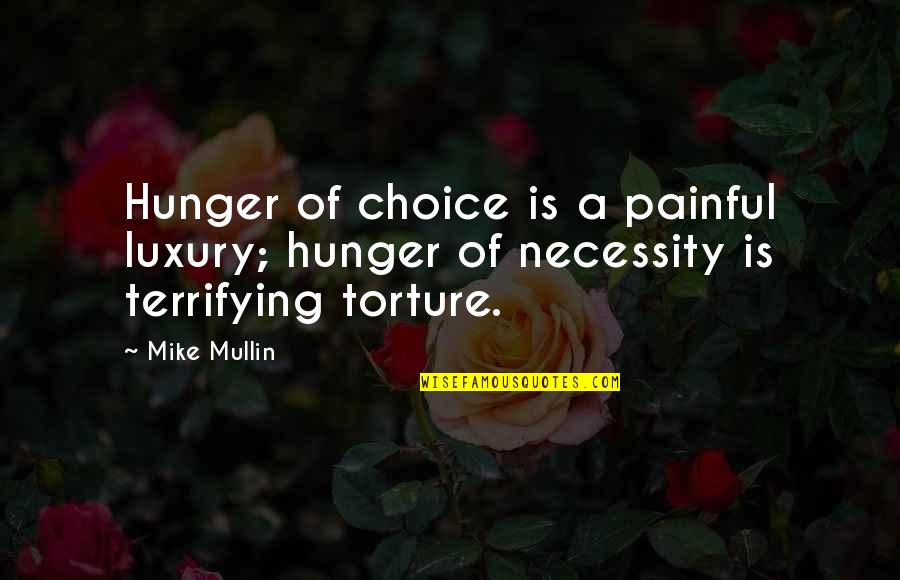 Moni Mohsin Quotes By Mike Mullin: Hunger of choice is a painful luxury; hunger