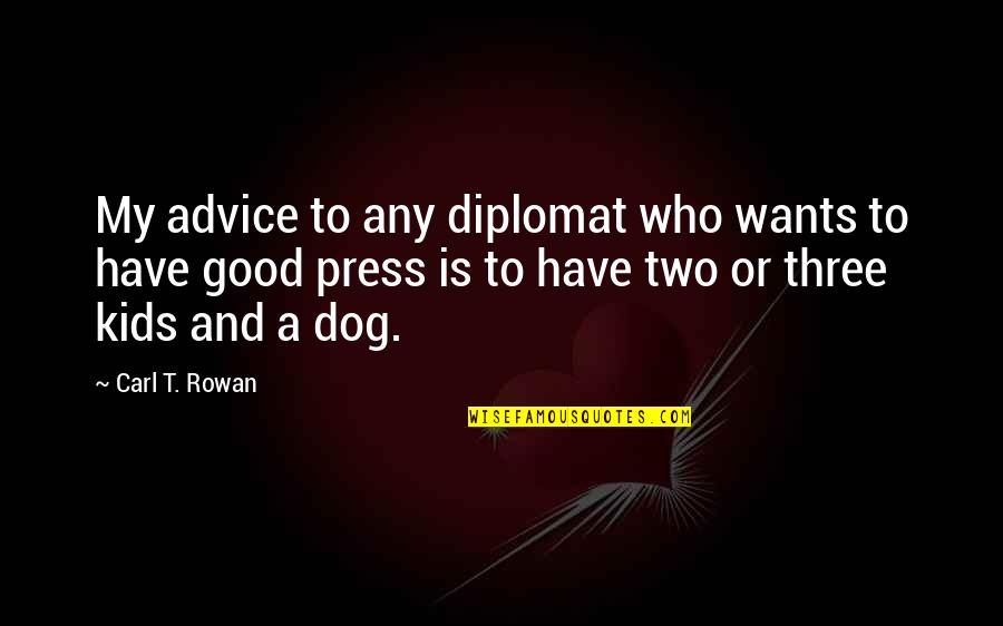 Monsieur Hire Quotes By Carl T. Rowan: My advice to any diplomat who wants to