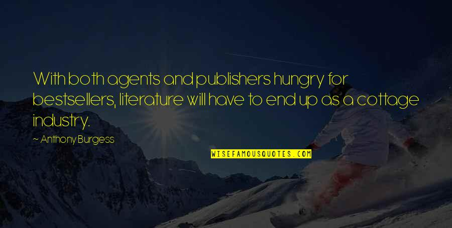 Monster High Ghouls Rule Quotes By Anthony Burgess: With both agents and publishers hungry for bestsellers,