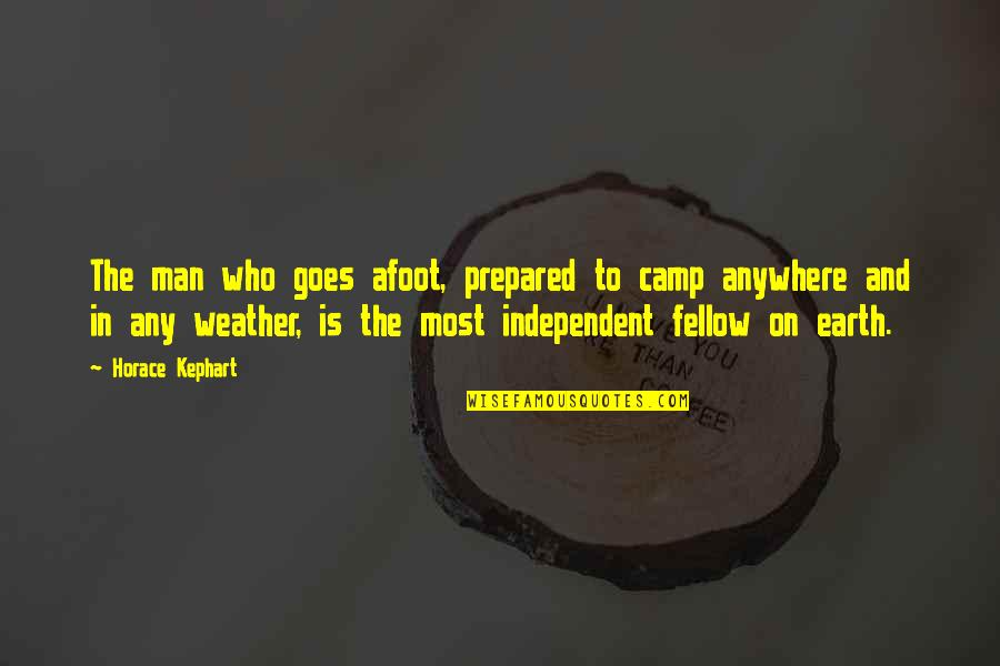 Montblanc Cricket Quotes By Horace Kephart: The man who goes afoot, prepared to camp