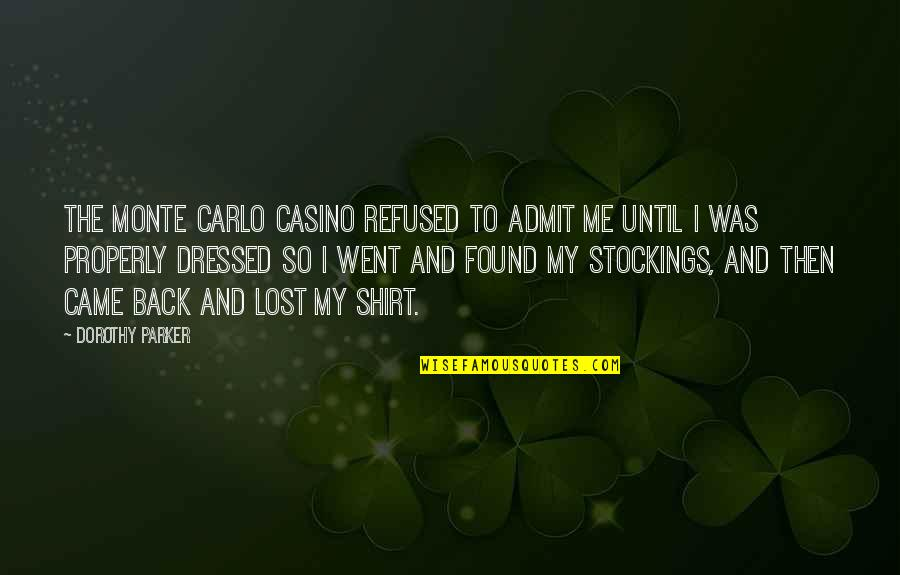 Monte Carlo Quotes By Dorothy Parker: The Monte Carlo casino refused to admit me