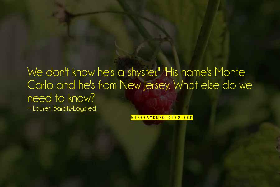 """Monte Carlo Quotes By Lauren Baratz-Logsted: We don't know he's a shyster."""" """"His name's"""