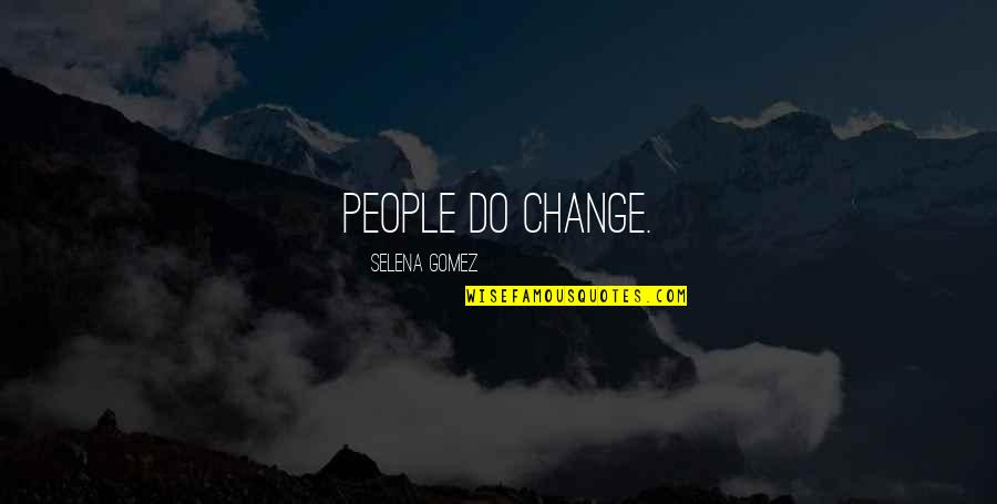Monte Carlo Quotes By Selena Gomez: People do change.