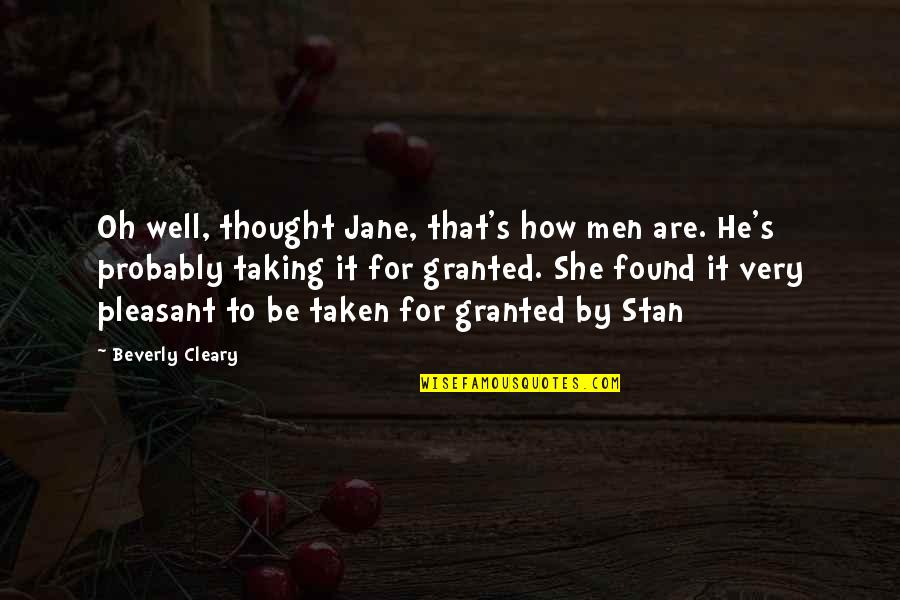 Montes Quotes By Beverly Cleary: Oh well, thought Jane, that's how men are.