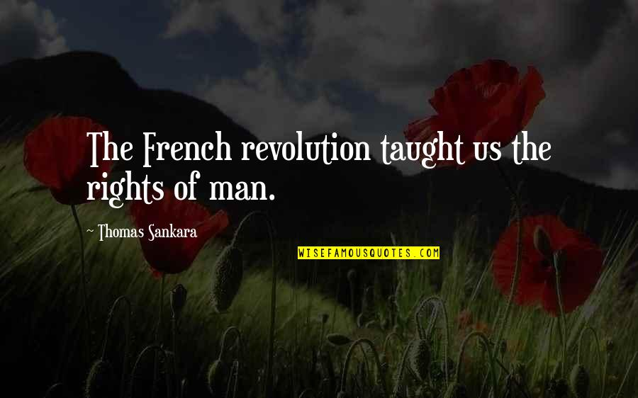 Montes Quotes By Thomas Sankara: The French revolution taught us the rights of