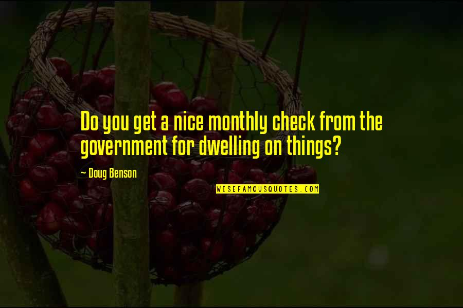 Monthly Quotes By Doug Benson: Do you get a nice monthly check from