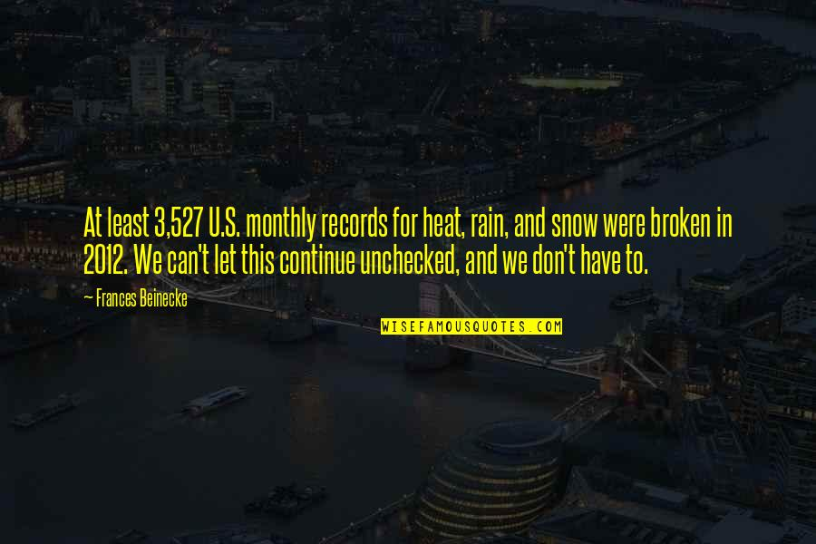 Monthly Quotes By Frances Beinecke: At least 3,527 U.S. monthly records for heat,