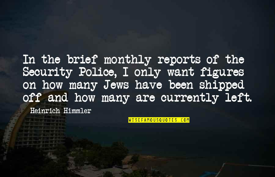 Monthly Quotes By Heinrich Himmler: In the brief monthly reports of the Security