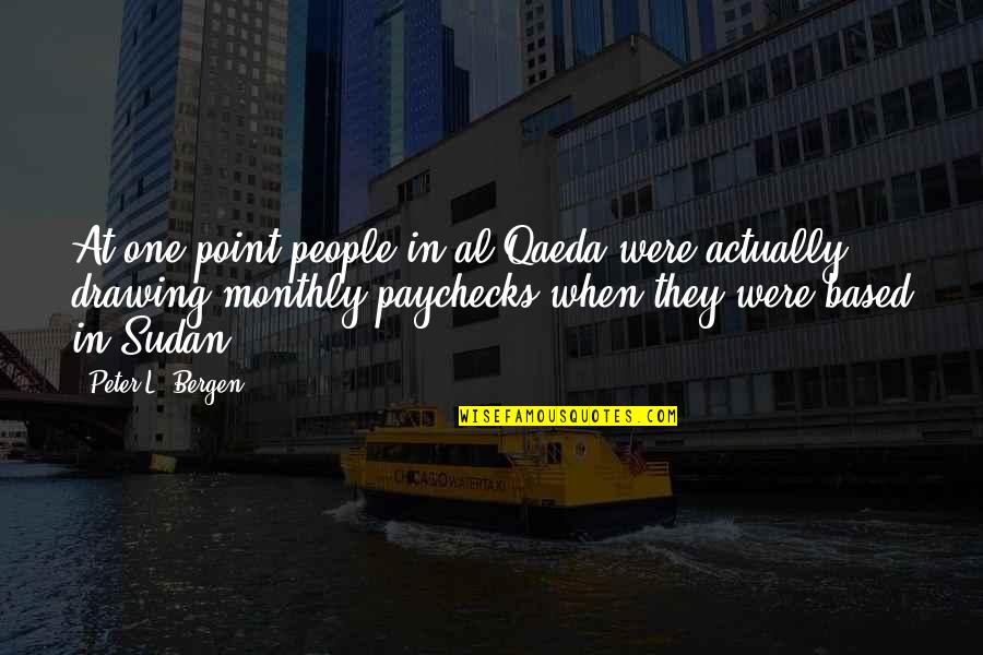 Monthly Quotes By Peter L. Bergen: At one point people in al Qaeda were
