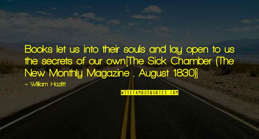 Monthly Quotes By William Hazlitt: Books let us into their souls and lay
