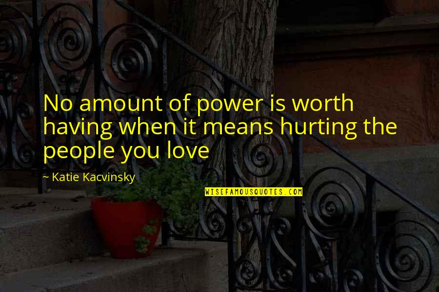 Montmorency Quotes By Katie Kacvinsky: No amount of power is worth having when