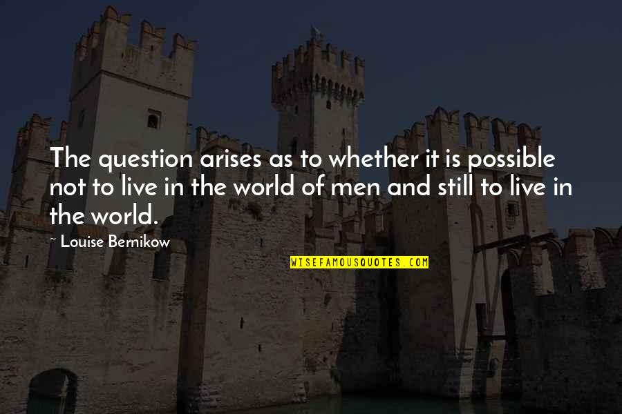 Montmorency Quotes By Louise Bernikow: The question arises as to whether it is