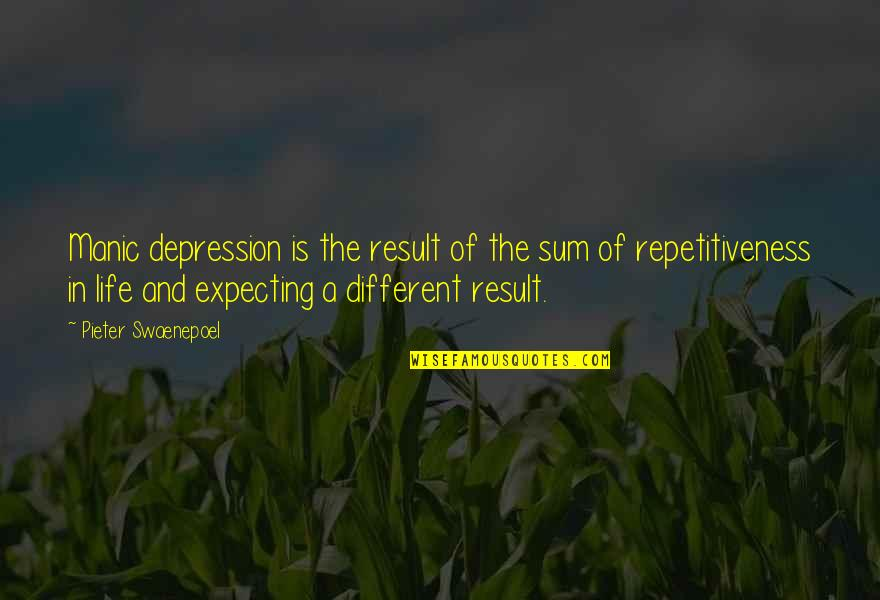 Montmorency Quotes By Pieter Swaenepoel: Manic depression is the result of the sum