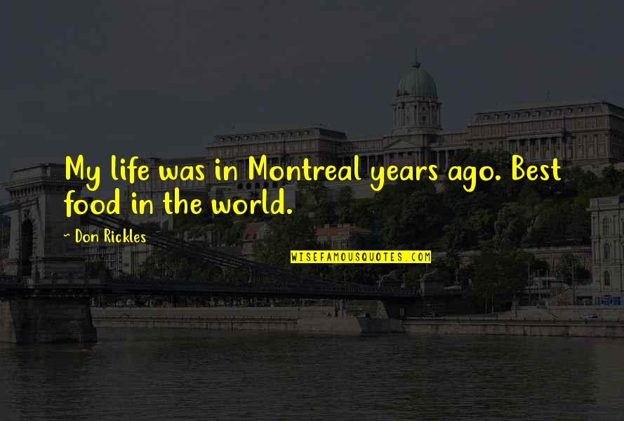 Montreal Quotes By Don Rickles: My life was in Montreal years ago. Best